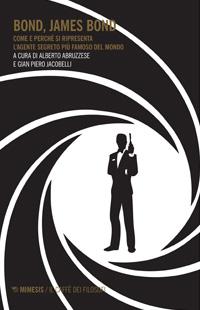 Bond, James Bond. Come e perché si ripresenta l'agente segreto più famoso del mondo