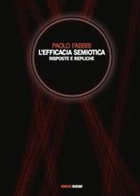 L'efficacia semiotica. Risposte e repliche