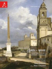 Paris-Rome. Trajectoires de deux capitales culturelles