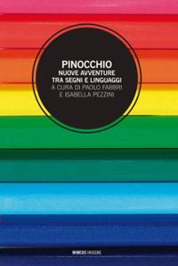 Pinocchio. Nuove avventure tra segni e linguaggi