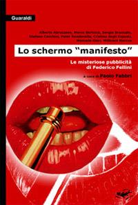 Lo schermo 'manifesto'. Le misteriose pubblicità di Federico Fellini
