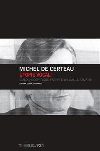 Utopie vocali. Dialoghi con Paolo Fabbri e William J. Samarin