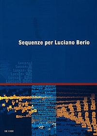 Sequenze per Luciano Berio