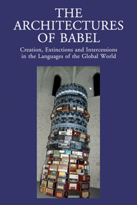 The Architectures of Babel. Creation, Extinctions and Intercessions in the Languages of the Global World