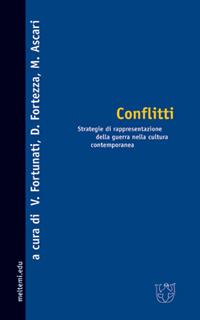 Conflitti. Strategie di rappresentazione della guerra nella cultura contemporanea