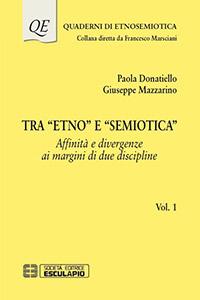 Tra «Etno» e «Semiotica». Affinita` e divergenze ai margini di due discipline