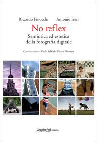 No reflex. Semiotica ed estetica della fotografia digitale