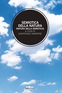 Semiotica della natura. Natura della semiotica