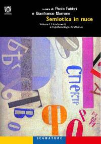 Semiotica in nuce. Volume I. I fondamenti e l'epistemologia strutturale